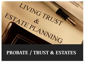 Probate/Trust and Estates